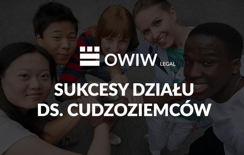 Sukcesy działu ds. cudzoziemców OWIW Legal